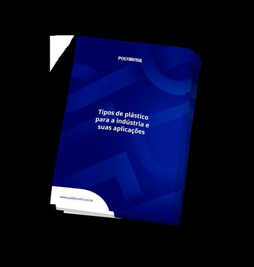 Ebook Tipos de Plástico para a Indústria e Suas Aplicações